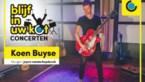 Koen Buyse speelt drie akoestische nummers <I>vanuit zijn kot</I> en eindigt met een verrassing
