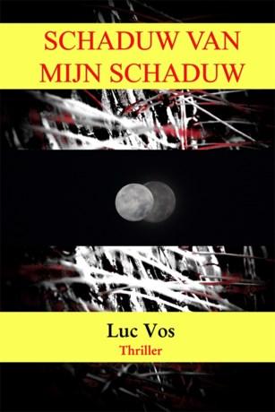 Nieuwe thriller 'Schaduw van mijn Schaduw' voor Luc Vos.